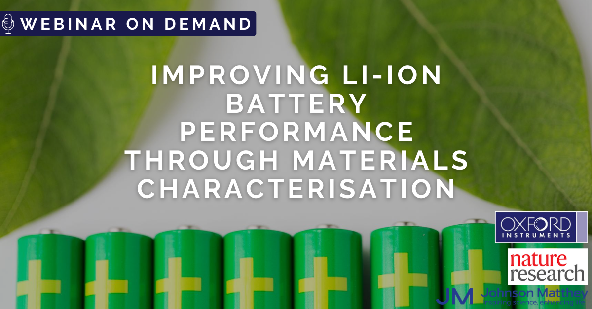 Improving Li-Ion battery performance through materials characterisation