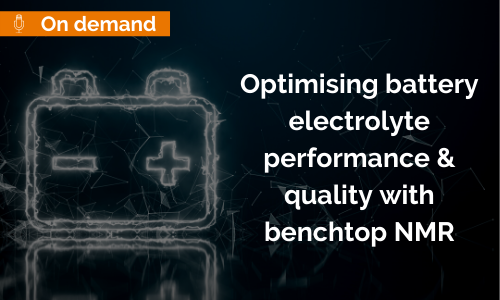 Watch on Demand: Optimising battery electrolyte performance & quality with benchtop NMR